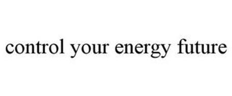 CONTROL YOUR ENERGY FUTURE