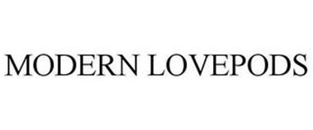 MODERN LOVEPODS