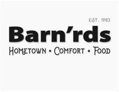 BARN'RDS HOMETOWN · COMFORT · FOOD EST. 1983