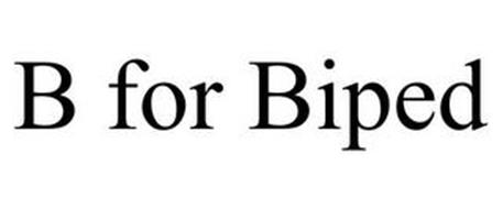 B FOR BIPED