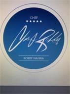 CHEF CHEF BOBBY BOBBY NAHRA