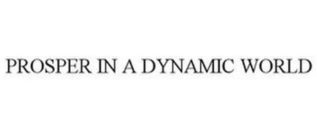PROSPER IN A DYNAMIC WORLD