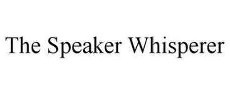 THE SPEAKER WHISPERER