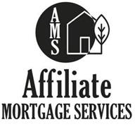 AMS AFFILIATE MORTGAGE SERVICES