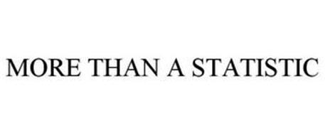 MORE THAN A STATISTIC