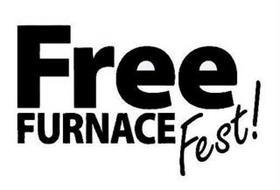 FREE FURNACE FEST!
