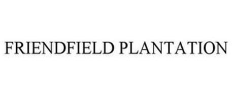 FRIENDFIELD PLANTATION