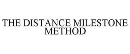 THE DISTANCE MILESTONE METHOD