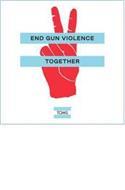 END GUN VIOLENCE TOGETHER TOMS
