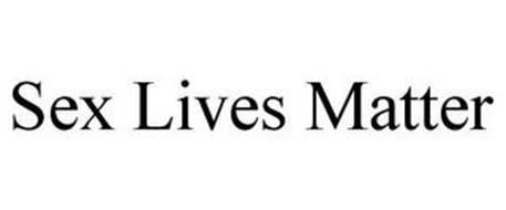 SEX LIVES MATTER