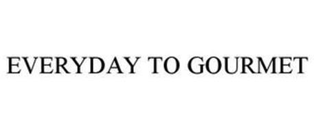 EVERYDAY TO GOURMET
