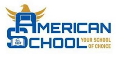 AMERICAN SCHOOL YOUR SCHOOL OF CHOICE