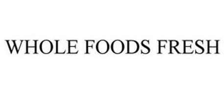 WHOLE FOODS FRESH
