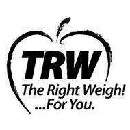 TRW THE RIGHT WEIGH!... FOR YOU