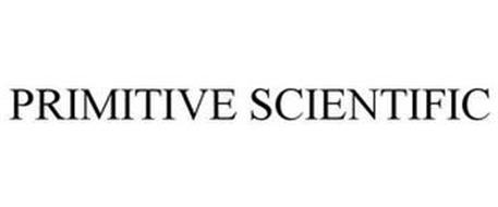 PRIMITIVE SCIENTIFIC