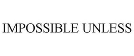 IMPOSSIBLE UNLESS