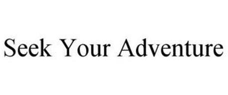 SEEK YOUR ADVENTURE