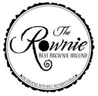 THE ROWNIE BEST BROWNIE AROUND ·THE BROWNIE WITH WELL ROUNDED FLAVOR·