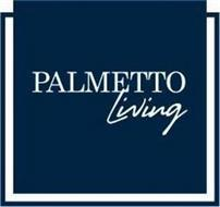 PALMETTO LIVING