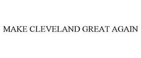 MAKE CLEVELAND GREAT AGAIN