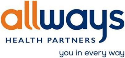 ALLWAYS HEALTH PARTNERS YOU IN EVERY WAY