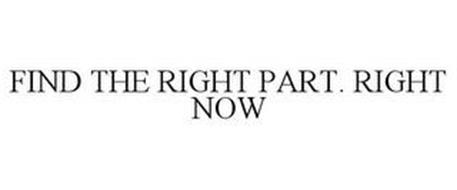 FIND THE RIGHT PART. RIGHT NOW
