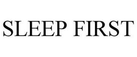SLEEP FIRST