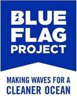 BLUE FLAG PROJECT MAKING WAVES FOR A CLEANER OCEAN
