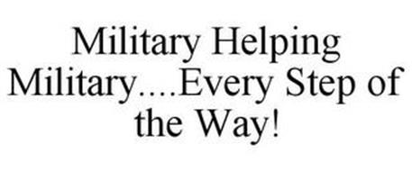 MILITARY HELPING MILITARY....EVERY STEP OF THE WAY!