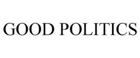 GOOD POLITICS