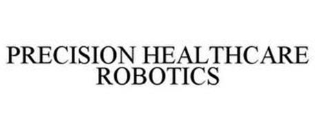 PRECISION HEALTHCARE ROBOTICS