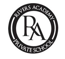 RIVERS ACADEMY PRIVATE SCHOOL RA