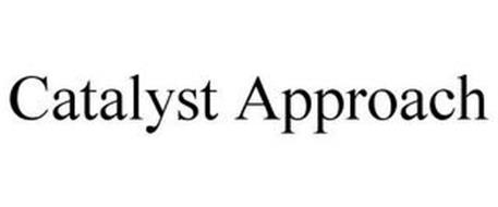 CATALYST APPROACH