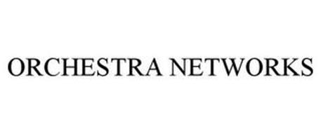 ORCHESTRA NETWORKS