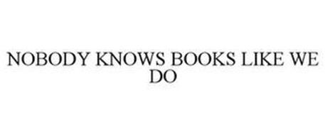 NOBODY KNOWS BOOKS LIKE WE DO