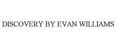 DISCOVERY BY EVAN WILLIAMS