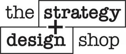 THE STRATEGY + DESIGN SHOP