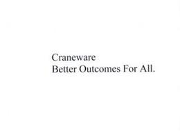 CRANEWARE BETTER OUTCOMES FOR ALL.