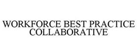 WORKFORCE BEST PRACTICE COLLABORATIVE