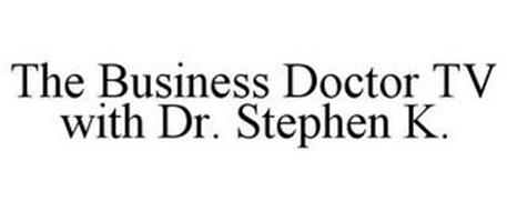 THE BUSINESS DOCTOR TV WITH DR. STEPHEN K.