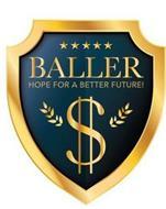 BALLER HOPE FOR A BETTER FUTURE!