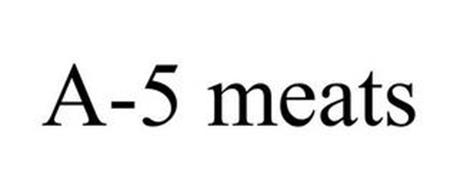 A-5 MEATS