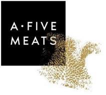 A FIVE MEATS