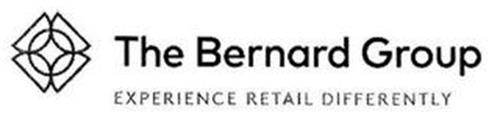 THE BERNARD GROUP EXPERIENCE RETAIL DIFFERENTLY