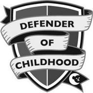 DEFENDER OF CHILDHOOD