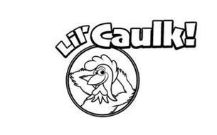 LIL' CAULK!