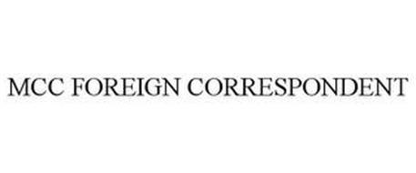 MCC FOREIGN CORRESPONDENT
