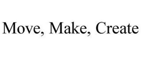 MOVE, MAKE, CREATE