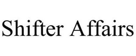 SHIFTER AFFAIRS