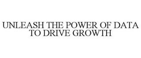 UNLEASH THE POWER OF DATA TO DRIVE GROWTH